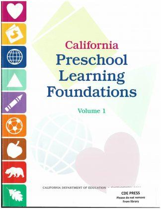 Cover for California Preschool Learning Foundations; Volume 1: Social−Emotional Development, Language and Literacy, English-Language Development, and Mathematics