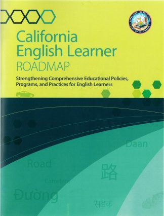 Cover for California English Learner Roadmap: Strengthening Comprehensive Educational Policies, Programs, and Practices for English Learners
