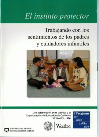Cover for El instinto protector: Trabajando con los semtimientos de los padres y cuidadores infantiles DVD