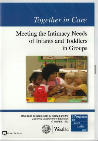 Cover for Together in Care: Meeting the Intimacy Needs of Infants and Toddlers in Groups DVD