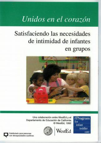 Cover for Unidos en el corazón: Satisfaciendo las necesidades de intimidad de infantes en grupos DVD