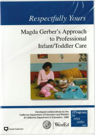 Cover for Respectfully Yours: Magda Gerber's Approach to Professional Infant/Toddler Care DVD
