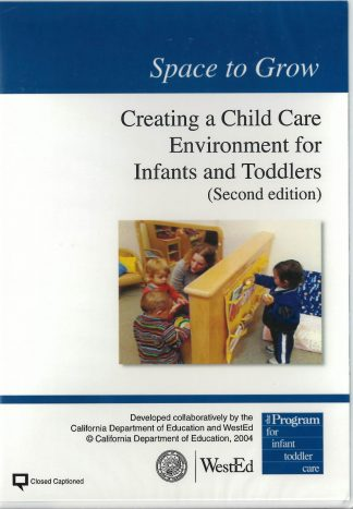 Cover for Space to Grow: Creating a Child Care Environment for Infants and Toddlers DVD, 2nd Edition