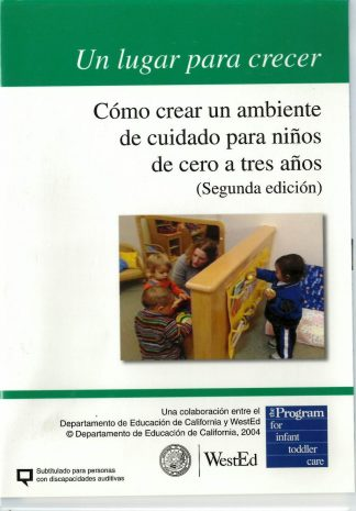 Cover for Un lugar para crecer: Cómo crear un ambiente de cuidado para niños de cero a tres años DVD, Segunda edición