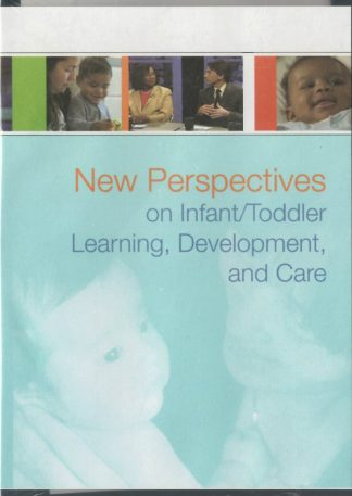 Cover for New Perspectives on Infant/Toddler Learning, Development, and Care 3-DVD set