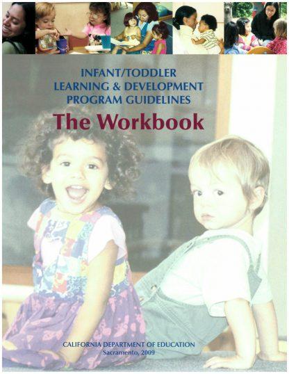Cover for Infant/Toddler Learning & Development Program Guidelines: The Workbook