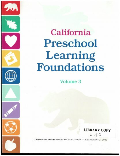 Cover for California Preschool Learning Foundations, Volume 3: History-Social Science and Science
