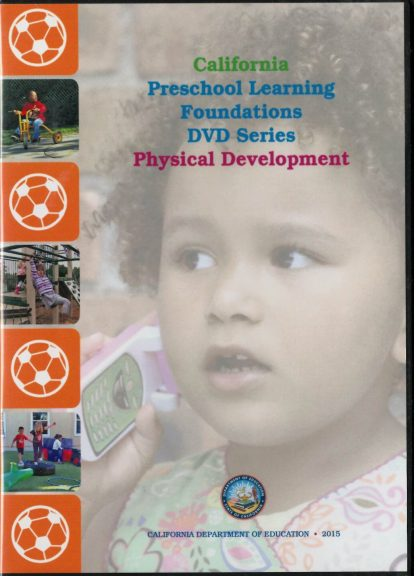 Cover for California Preschool Learning Foundations: Physical Development (DVD Series)