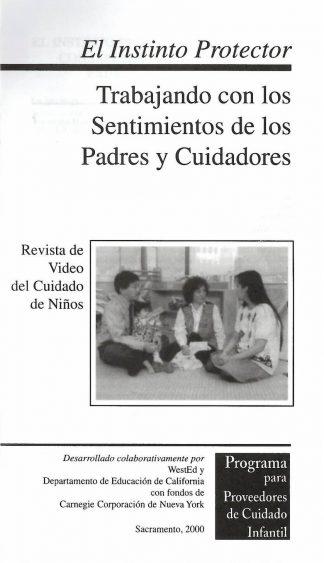 Cover for El instinto protector: Trabajando con los sentimientos de los padres y cuidadores infantiles (Paquete de 50 folletos de video)